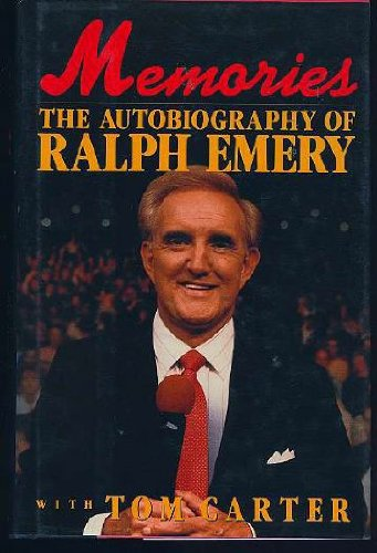 Memories the Autobiography of Ralph Emery