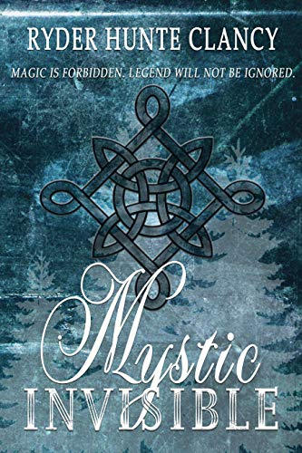 Mystic Invisible by Clancy, Ryder Hunte