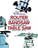 Table Saw, Band Saw and Router: Fine Woodworking's Complete Guide to the most Essential Power Tools
