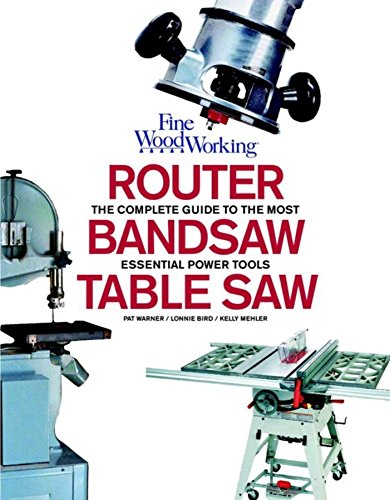Table Saw, Band Saw and Router: Fine Woodworking