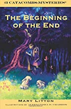 The Beginning of the End: Catacombs Mystery 3