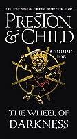 The Wheel of Darkness (Agent Pendergast series) by Douglas Preston Lincoln Child(2014-11-25)
