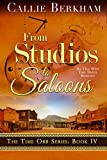 From Studios to Saloons: An Old West Time Travel Romance (The Time Orb Series Book 4)