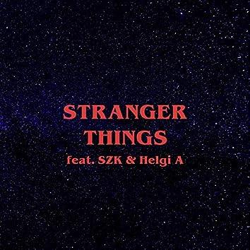 Stranger Things (feat. SZK & Helgi A)