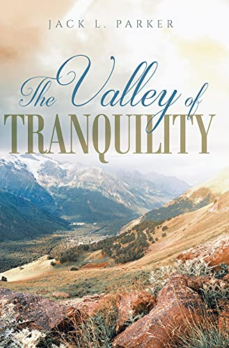 The Valley of Tranquility by [Jack L. Parker]