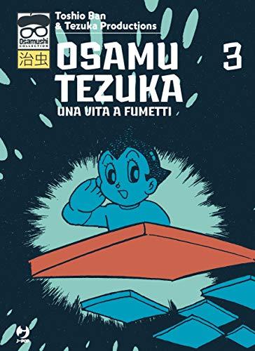 Osamu Tezuka. Una vita a fumetti (Vol. 3)