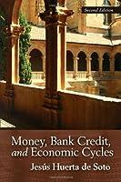 Money, Bank Credit & Economic Cycles