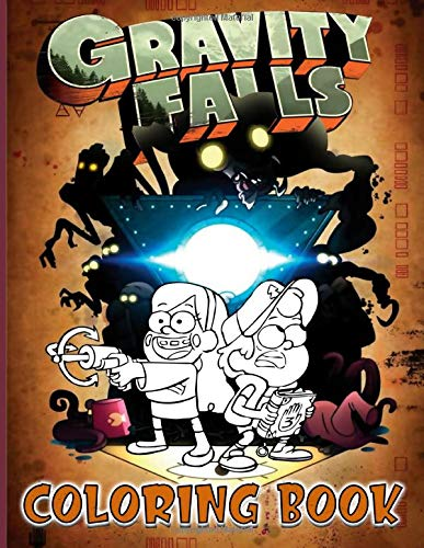 Gravity Falls Coloring Book: Gravity Falls Anxiety Coloring Books For Adults, Boys, Girls