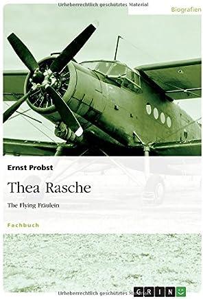 Thea Rasche: The Flying Fräulein
