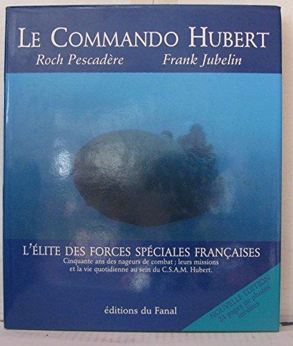 Le commando Hubert : Les nageurs de combat de la Marine nationale