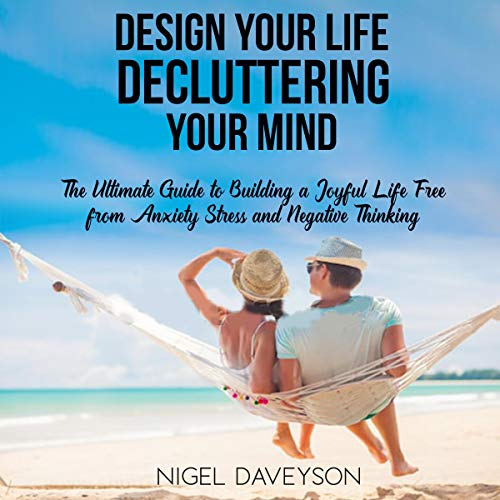 Design Your Life Decluttering Your Mind cover art