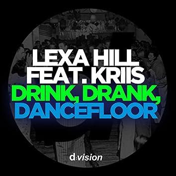 Drink, Drank, Dancefloor (feat. Kriis)