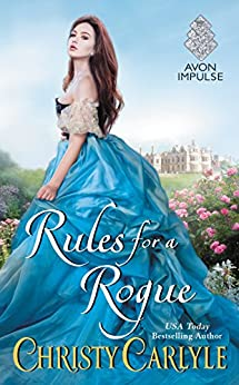 Rules for a Rogue (Romancing the Rules Book 1) by [Christy Carlyle]