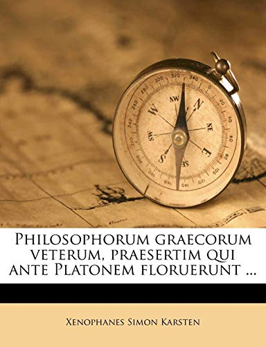 Philosophorum Graecorum Veterum, Praesertim Qui Ante Platonem Floruerunt ... Volume 1