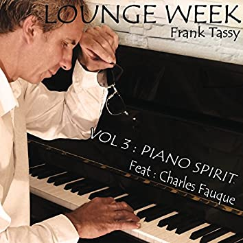 Lounge Week, Vol. 3 (feat. Charles Fauque) [Piano Spirit]