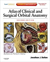 Atlas of Clinical and Surgical Orbital Anatomy: Expert Consult: Online and Print