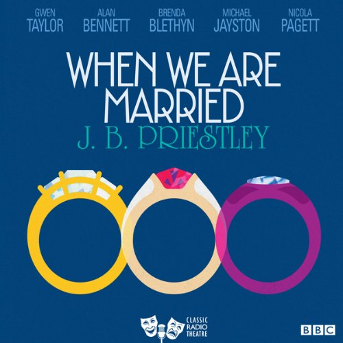 Couverture de When We are Married (Classic Radio Theatre)