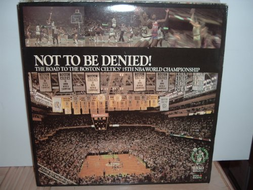 Not To Be Denied - The Road to the Boston Celtics 15th NBA World Championship
