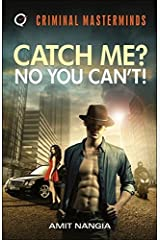 Catch Me? No You Can't! Kindle Edition