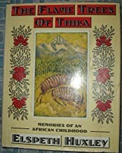 The Flame Trees of Thika: Memories of an African Childhood by Elspeth Joscelin Grant Huxley (October 19,1987)