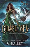 Escape the Sea: Reverse Harem Fantasy Romance (Saved by pirates Book 1)