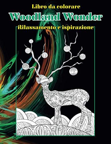 Woodland Wonder - Libro da colorare - Rilassamento e ispirazione