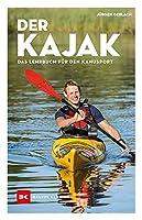 Der Kajak: Das Lehrbuch fuer den Kanusport