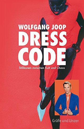 Dresscode (Joop): Stilikonen zwischen Kult und Chaos (Gräfe und Unzer)