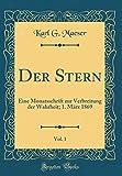 Der Stern, Vol. 1: Eine Monatsschrift zur Verbreitung der Wahrheit; 1. März 1869 (Classic Reprint) (German Edition)