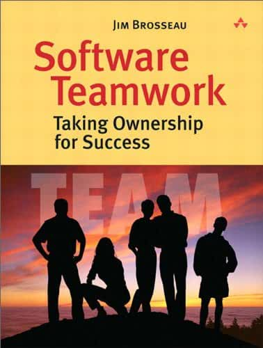 Software Teamwork: Taking Ownership for Success (English Edition)