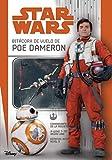 Star Wars: Bitácora de Vuelo de Poe Dameron = Star Wars: Poe Dameron: Flight Log (Star Wars: Replica Journal)