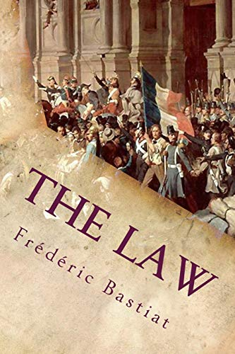 The Law: And Other Essays On Political Economy