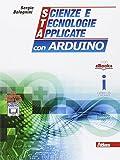 Scienze e tecnologie applicate con Arduino. Per gli Ist. tecnici. Con e-book. Con espansione online