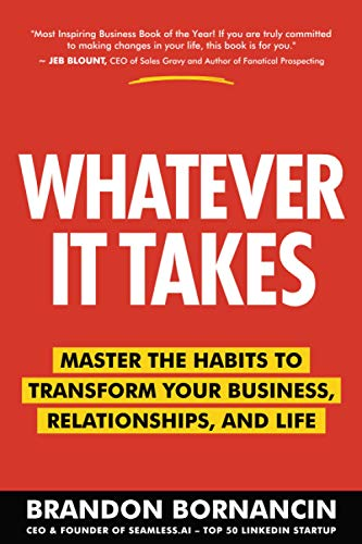 Real Estate Investing Books! - Whatever It Takes: Master the Habits to Transform Your Business, Relationships, and Life