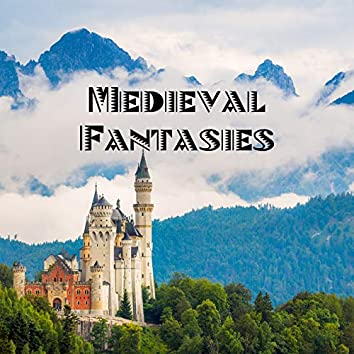 Medieval Fantasies - Unique Music Collection of Celts and Vikings, Mesmerizing Melodies, Magic, Instrumental, Total Relaxation