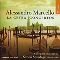 Alessandro Marcello: 'La Cetra' Concertos by CONGREVE / HANDEL; (2007-09-11)
