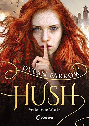 Buchseite und Rezensionen zu 'Hush - Verbotene Worte: Fantasyroman über Wahrheit und Lüge' von  Loewe Jugendbücher