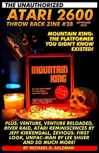 The Unauthorized Atari 2600 Throw Back Zine #28: Mountain King, Venture, Venture Reloaded, Zeviouz, River Raid, And So Much More!