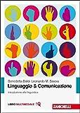 Linguaggio & comunicazione. Introduzione alla linguistica. Con Contenuto digitale (fornito...