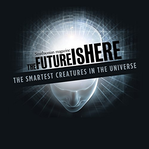 The Smartest Creatures in The Universe audiobook cover art