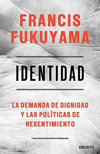 Identidad: La demanda de dignidad y las políticas de...