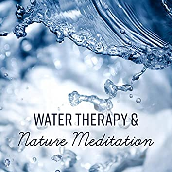Water Therapy & Nature Meditation - Rain Relaxation, Soothing Waves & Optimism, Inner Strength, Harmony