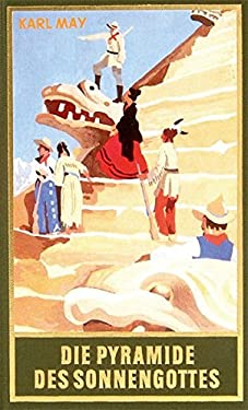 Gesammelte Werke, Bd.52, Die Pyramide des Sonnengottes
