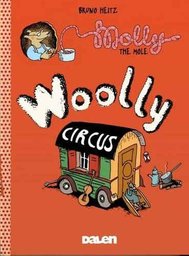 Heitz, B:  Molly The Mole: Woolly Circus