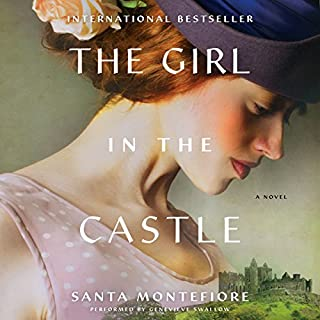 The Girl in the Castle     A Novel              By:                                                                                                                                 Santa Montefiore                               Narrated by:                                                                                                                                 Genevieve Swallow                      Length: 17 hrs and 26 mins     462 ratings     Overall 4.3
