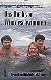 Das Buch vom Winterschwimmen: Gesund und fit durch Abhärtung