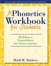 A Phonetics Workbook for Students: Building a Foundation for Transcription (The Allyn & Bacon Communication Sciences and Disorders)