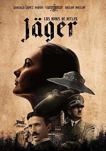 Jäger – Los Ovnis de Hitler de Gonzalo López Pardo y Daslav Maslov Igor