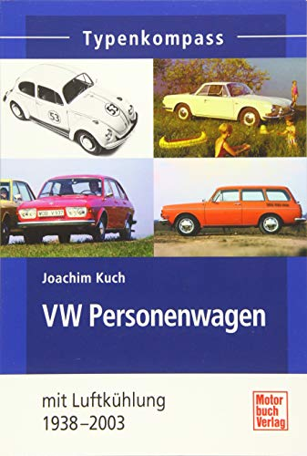 VW Personenwagen: mit Heckmotor und Luftkühlung 1938-1985 (Typenkompass)