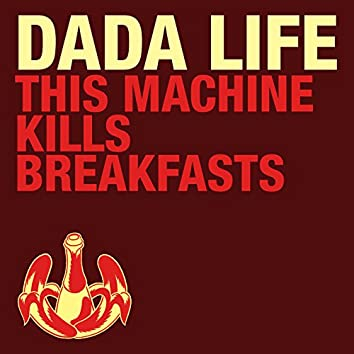 This Machine Kills Breakfasts